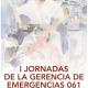 I JORNADAS DE LA GERENCIA DE EMERGENCIAS 061 MURCIA